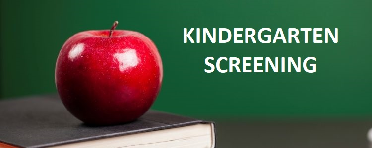 Kindergarten Screening April 10th and 12th, 2018